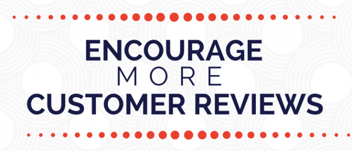 Encourage More Customer Reviews